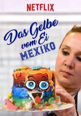 Das Gelbe Vom Ei Mexiko Netflix Serie Aufnetflixde