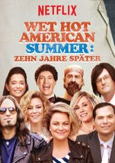 Wet Hot American Summer Zehn Jahre Später Netflix Serie